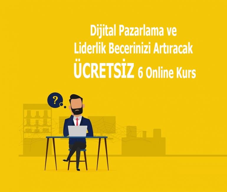 Dijital Pazarlama ve Liderlik Becerinizi Artıracak ÜCRETSİZ 6 Online Kurs